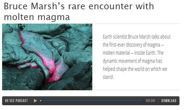 Bruce Marsh's rare encounter with molten magma